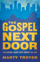 """""""The Gospel Next Door"""""""
