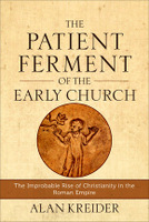 """""""The Patient Ferment of the Early Church"""""""