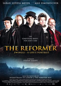 The Reformer: Zwingli - A Life's Portrait