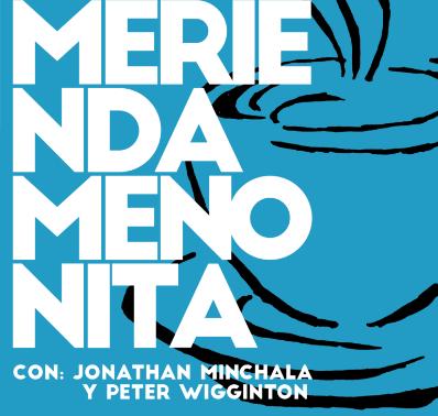 Merienda Menonita podcast